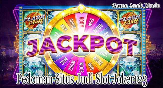 Pedoman Situs Judi Slot Joker123 Online Agar Tidak Bangkrut