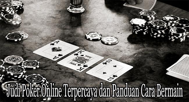 Judi Poker Online Terpercaya dan Panduan Cara Bermain Dasarnya